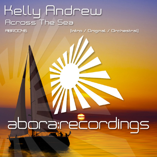 ABRD046: Across The Sea (Intro Mix) [FULL] [Abora Recordings]