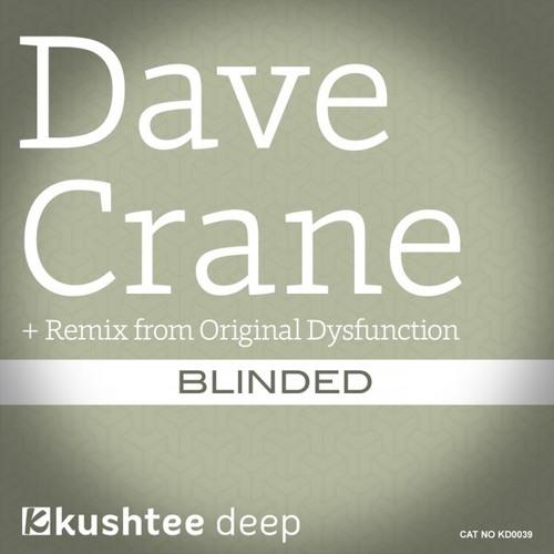 Dave Crane - Blinded (Original Dysfunction Remix)