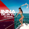 Inna vs Morris - Deja Vu Desire [The Ultimate Sunday Bartold Mash-Up]