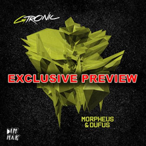 GTRONIC Morpheus & Dufus EP -- Exclusive Preview