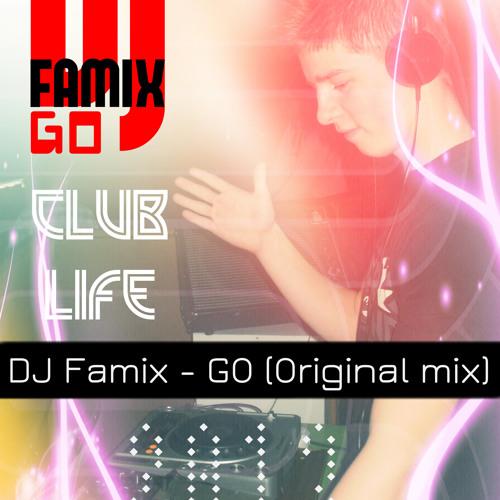 DJ Famix - GO (Original mix) 2013