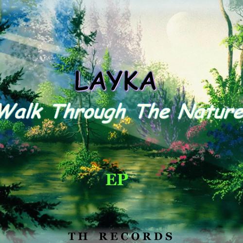 LAYKA - Walk Through The Nature (Original Mix) [Cosmo Seed Records]