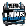 D-MINUS & MC TRAUMATIK - BIG BARS BIG BEATS MIX CD (FREE DOWNLOAD)