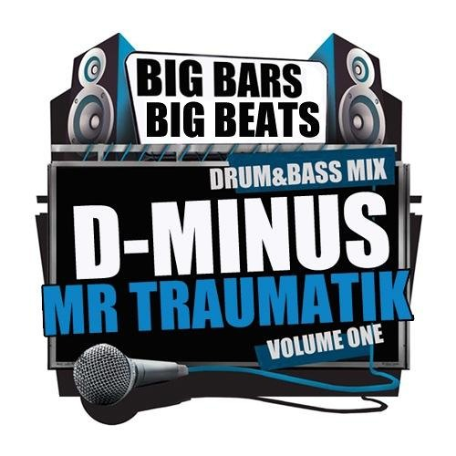 D-MINUS & MC TRAUMATIK - BIG BARS BIG BEATS MIX CD (FREE DOWNLOAD)