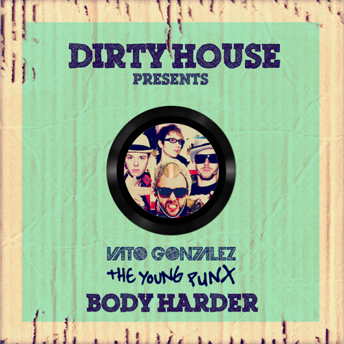 Body Harder by Vato Gonzalez & The Young Punx (Tokyo Spring Mix)