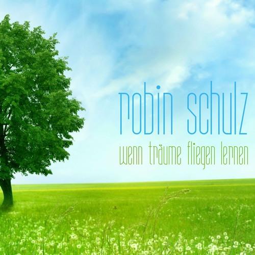 Robin Schulz - Wenn Träume fliegen lernen [DJ-Mix]
