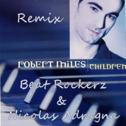 Robert Miles - Children (Beat Rockerz & Nicolas Adragna Remix)