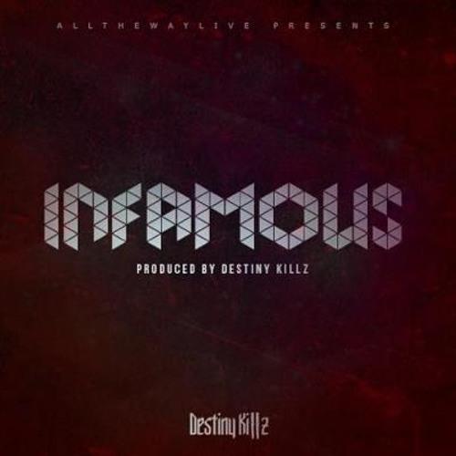 IMFAMOUS by Destiny Killz