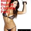 Booty Bounce Club Mix Part 1  - DJ JayCue