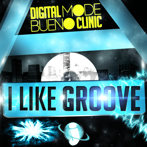 DigitalMode & Bueno Clinic - I Like Groove(Original Mix)TEASER