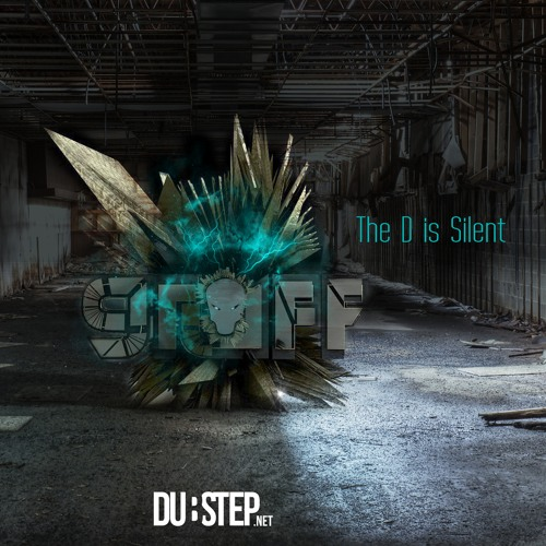 The D Is Silent by GRUFF - Dubstep.NET Exclusive