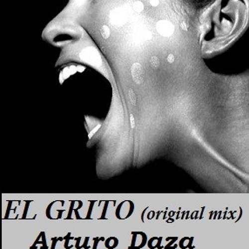 Arturo Daza - El Grito (Original mix)