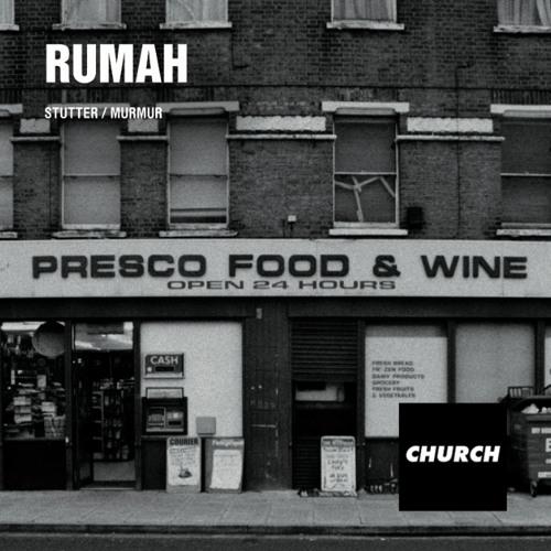 Rumah - Stutter / Murmur (CHURCH002)