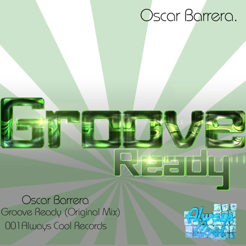 Oscar Barrera - Groove Ready (Original Mix) OUT NOW