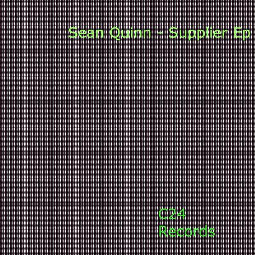 Sean Quinn - Supplier EP - C24 Records