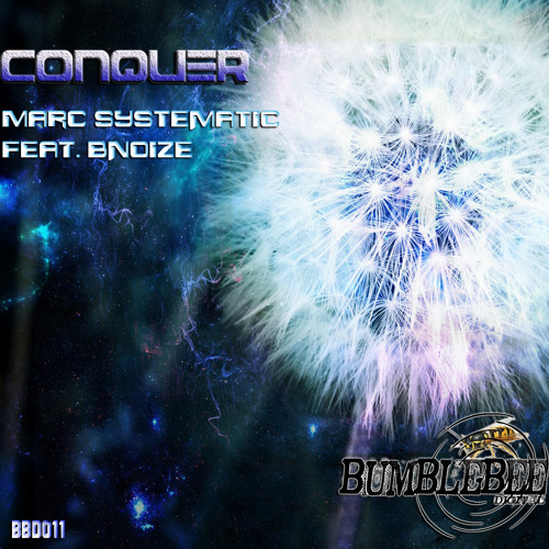 [BBD011] Marc Systematic Feat. Bnoize - Conquer (Bnoize Remix)