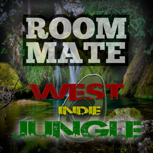 Roommate - Roll It (Free DL!!) West Indie Jungle Ep Out 03/20/2013