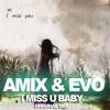 Amix & Evo - I Miss u Baby (Original Mix) [Free Download]