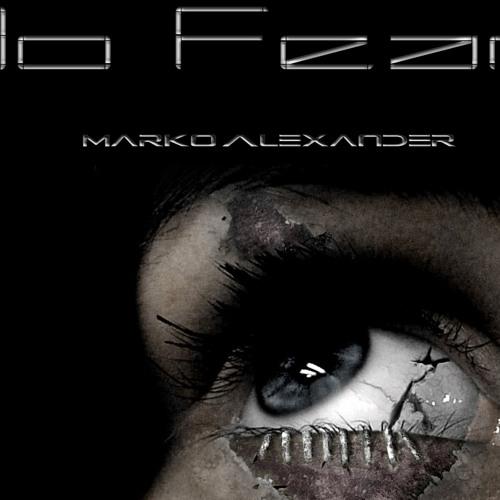 No Fear - Marko Alexander Original Track (FREE DOWNLOAD)