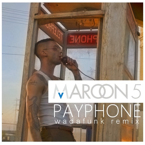 Maroon 5 - Payphone (Wadafunk Remix)