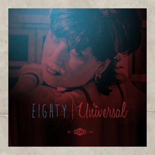 Eighty - Universal