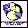 DER0018:  Pressure Cooker - No Way Out EP  / OUT NOW