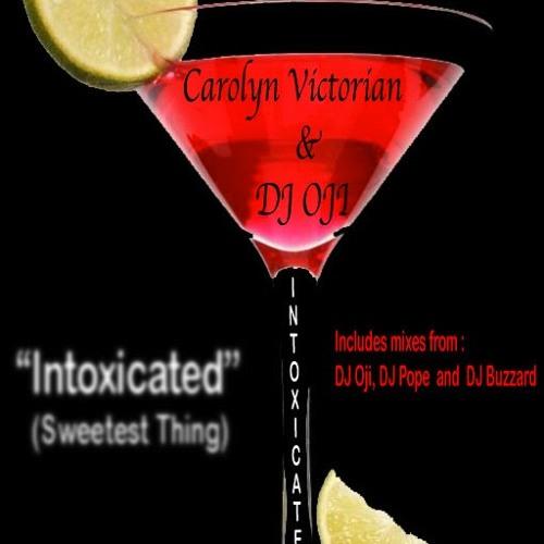 "Carolyn Victorian & DJ Oji  ""Intoxicated"""