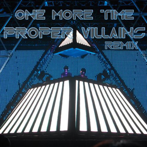 Daft Punk - One More Time (Proper Villains Remix)