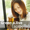 YUI - Green a.live (acapella)