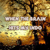 Download Lagu When the Brain Hits my Indo (Free Download) (4.20 MB) mp3 Gratis