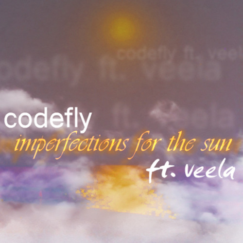 Imperfections for the sun ft. Veela