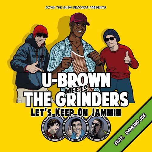 U-Brown Meets The Grinders