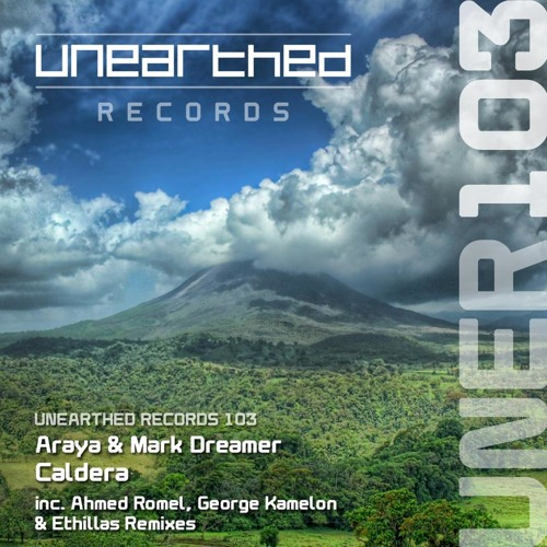Araya & Mark Dreamer - Caldera (Ahmed Romel Remix) [Unearthed Records]