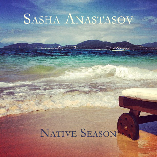 Sasha Anastasov - Native Season