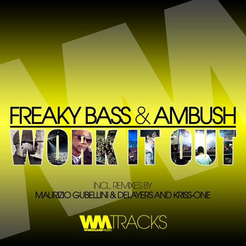 Freaky Bass Ft. Ambush - Work It Out (Maurizio Gubellini & Delayers Remix) [Wormland Music]