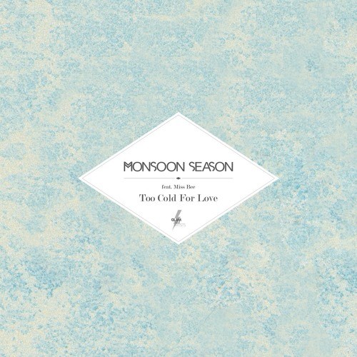 [GLA005a] Monsoon Season feat. Miss Bee - Too Cold For Love (Original) [96kbit]