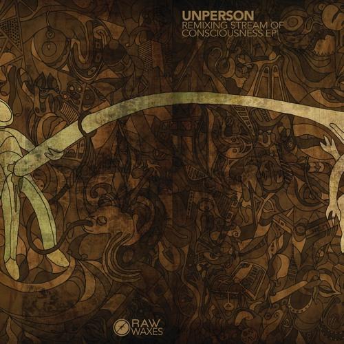 Unperson - Stream Of Consciousness EP incl. Samuli Kemppi, Perc, Stanislav Tolkachev, T. Sagae
