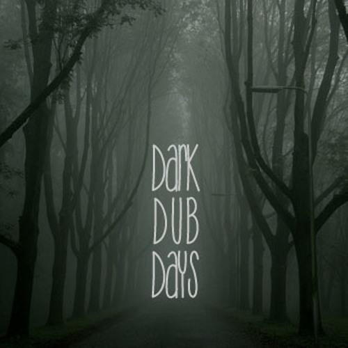 Dark Dub Days