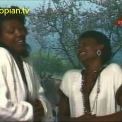 Ethiopian Music: Yodit Worku and Abebech Derara - Saw Befiqer Tammo