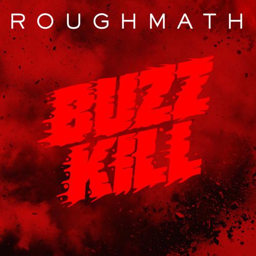 RoughMath - BuzzKill (Original Mix)