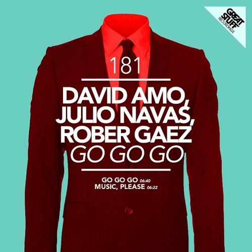 David Amo & Julio Navas & Rober Gaez - Go Go Go (Original Mix)