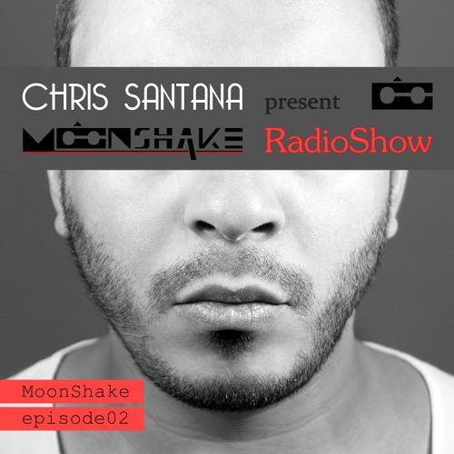 MoonShake RadioShow by Chris Santana episode2