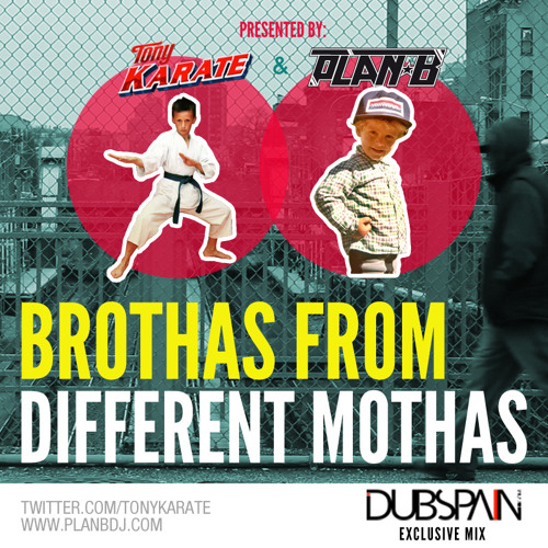 Tony Karate & Plan-B: Brothas From Different Mothas (Dubspain.com Exclusive)