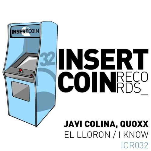 Javi Colina, Quoxx - I Know (Original Mix) [Insert Coin Records]