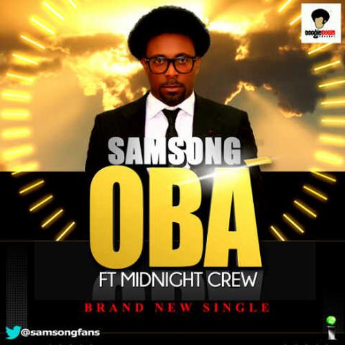 eGist Music: Samsong Ft. Midnight Crew - Oba