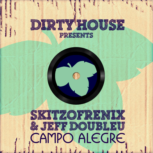 Skitzofrenix & Jeff Doubleu - Campo Alegre (preview) [BEATPORT EXCLUSIVE | WWW.DIRTYHOUSE.NL]