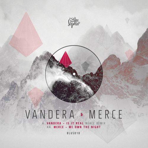 VANDERA - IS IT REAL (MERCE REMIX) (BLUS018 - RELEASE: 02.04.2013)