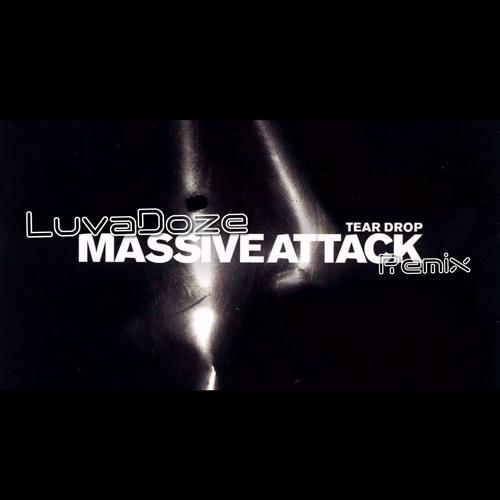 MASSIVE ATTACK - TEARDROP ( LUVADOZE aka FPYM Remix )