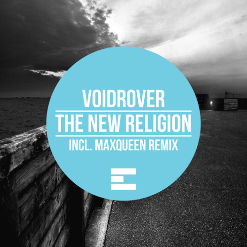 VoidRover - The New Religion (Original Mix)  [Eastribal Records] (PREVIEW)