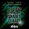 Fifty Shades Of Bass - Part 2 - FREE DOWNLOAD